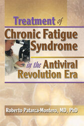 Treatment of Chronic Fatigue Syndrome in the Antiviral Revolution Era by Roberto Patarca-Montero