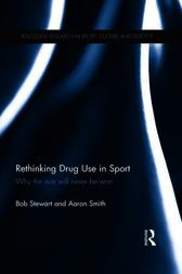 Rethinking Drug Use in Sport by Bob Stewart