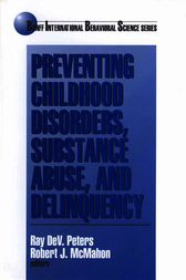 Preventing Childhood Disorders, Substance Abuse, and Delinquency by Ray Dev. Peters