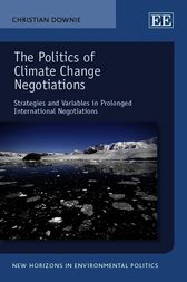 The Politics of Climate Change Negotiations by C. Downie