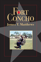 Fort Concho by James T. Matthews