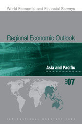 Regional Economic Outlook: Asia and Pacific (October 2007) by International Monetary Fund. Asia and Pacific Dept