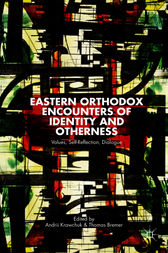 Eastern Orthodox Encounters of Identity and Otherness by Andrii Krawchuk