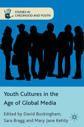 Youth Cultures in the Age of Global Media by David Buckingham