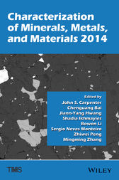 Characterization of Minerals, Metals, and Materials 2014 by John S. Carpenter