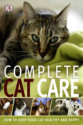 Complete Cat Care by DK