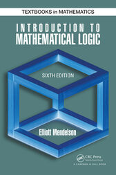 Introduction to Mathematical Logic, Sixth Edition by Elliott Mendelson