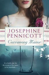 Currawong Manor by Josephine Pennicott