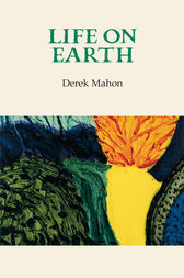 Life on Earth by Derek Mahon