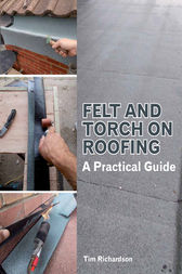 Felt and Torch on Roofing by Tim Richardson