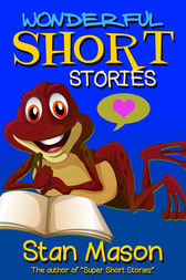 Wonderful Short Stories by Stan Mason