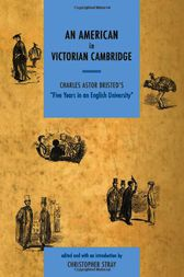 An American in Victorian Cambridge by Christopher Stray