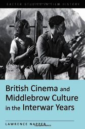 British Cinema and Middlebrow Culture In the Interwar Years by Lawrence Napper