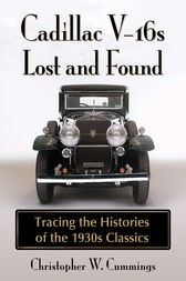 Cadillac V-16s Lost and Found by Christopher W. Cummings