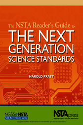 The NSTA Reader's Guide to the Next Generation Science Standards by Harold Pratt