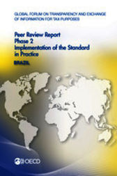 Global Forum on Transparency and Exchange of Information for Tax Purposes: Peer Reviews: Brazil 2013 by OECD Publishing