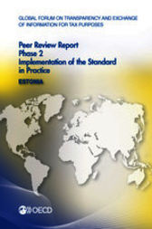 Global Forum on Transparency and Exchange of Information for Tax Purposes: Peer Reviews: Estonia 2013 by OECD Publishing