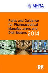 Rules and Guidance for Pharmaceutical Manufacturers and Distributors (Orange Guide) 2014 by Medicines and Healthcare Products Regulatory Agency
