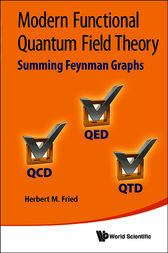 Modern Functional Quantum Field Theory by H. M. Fried