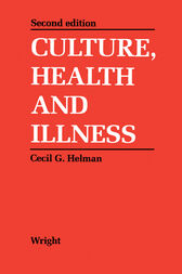 Culture, Health and Illness by Cecil G. Helman