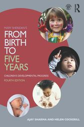 Mary Sheridan's From Birth to Five Years: Children's Developmental Progress: Children's Developmental Progress