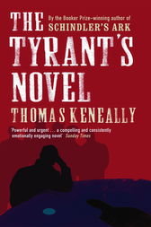 The Tyrant's Novel by Thomas Keneally
