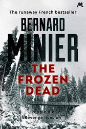 The Frozen Dead by Bernard Minier