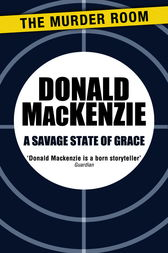 A Savage State of Grace by Donald MacKenzie
