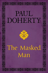 The Masked Man by Paul Doherty