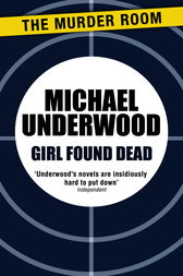 Girl Found Dead by Michael Underwood