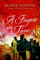 A Fugue in Time by Rumer Godden