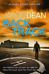 Backtrack (James Bishop 2) by Jason Dean