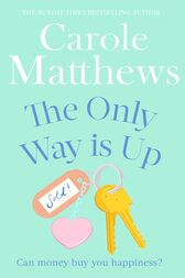 The Only Way is Up by Carole Matthews