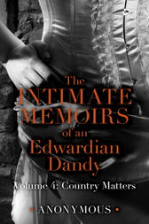 The Intimate Memoirs of an Edwardian Dandy: Volume 4 by Anonymous