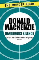 Dangerous Silence by Donald MacKenzie