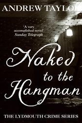 Naked to the Hangman by Andrew Taylor