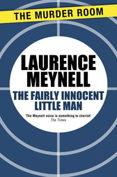 The Fairly Innocent Little Man by Laurence Meynell
