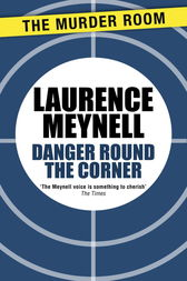 Danger Round the Corner by Laurence Meynell