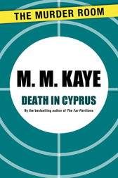 Death in Cyprus by M. M. Kaye