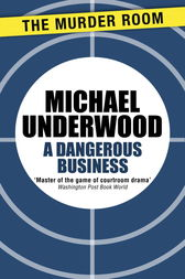 A Dangerous Business by Michael Underwood