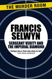 Sergeant Verity and the Imperial Diamond by Francis Selwyn