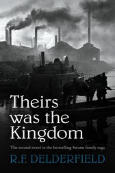 Theirs Was the Kingdom by R. F. Delderfield
