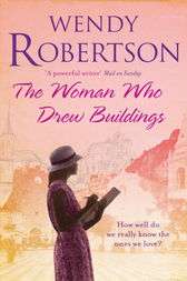 The Woman Who Drew Buildings by Wendy Robertson