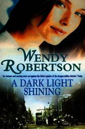 A Dark Light Shining by Wendy Robertson