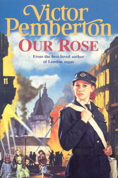Our Rose by Victor Pemberton
