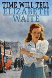 Time Will Tell by Elizabeth Waite