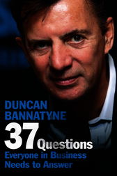 37 Questions Everyone in Business Needs to Answer by Duncan Bannatyne