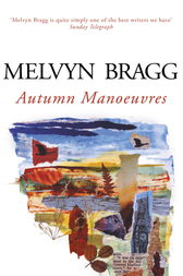 Autumn Manoeuvres by Melvyn Bragg