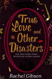 True Love and Other Disasters by Rachel Gibson