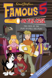 Famous 5 on the Case: Case File 5: The Case of the Plot to Pull the Plug by Enid Blyton